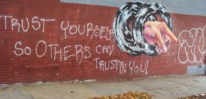 Trust Yourself So Others Can Trust In You! graffiti — at East Biddle Street